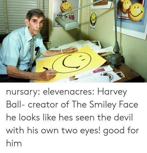 Tumblr, Devil, and Blog: nursary:  elevenacres:  Harvey Ball- creator of The Smiley Face  he looks like hes seen the devil with his own two eyes! good for him