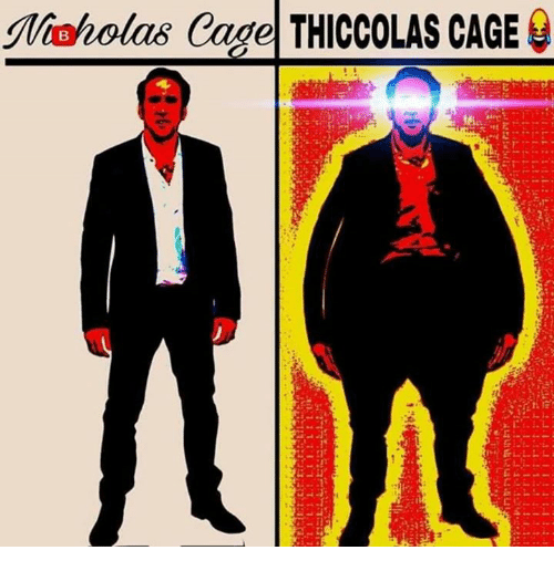 Caged: Nwholas Cage THICCOLAS CAGE
