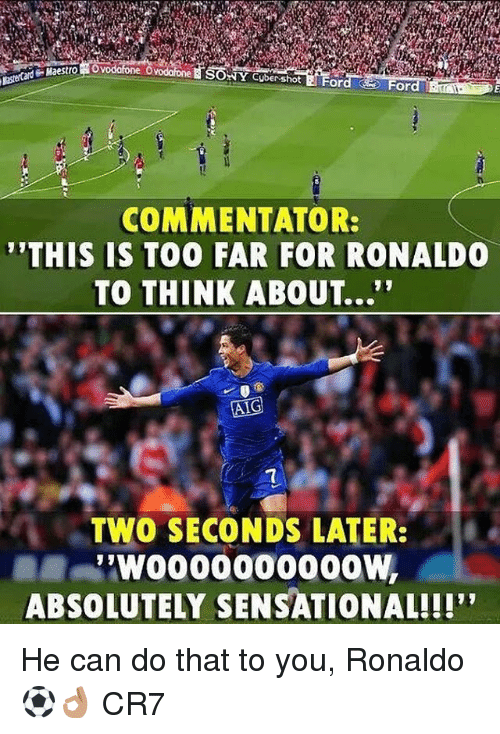 """Commentator: NY Cuber shot  or  COMMENTATOR:  THIS IS TOO FAR FOR RONALDO  TO THINK ABOUT...""""  TWO SECONDS LATER:  ABSOLUTELY SENSATIONAL!!!' He can do that to you, Ronaldo ⚽️👌🏽 CR7"""