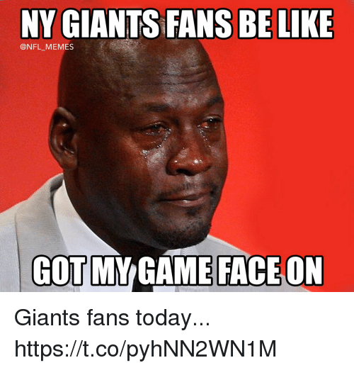 Ny Giants: NY GIANTS FANS BE LIKE  @NFL_MEMES  GOT  MY GAME  FACE ON Giants fans today... https://t.co/pyhNN2WN1M