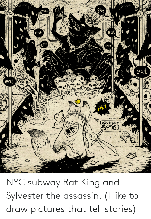 subway: NYC subway Rat King and Sylvester the assassin. (I like to draw pictures that tell stories)