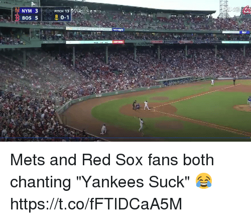 """Memes, New York Yankees, and Mets: NYM 3  BOS 5 Mets and Red Sox fans both chanting """"Yankees Suck"""" 😂https://t.co/fFTlDCaA5M"""