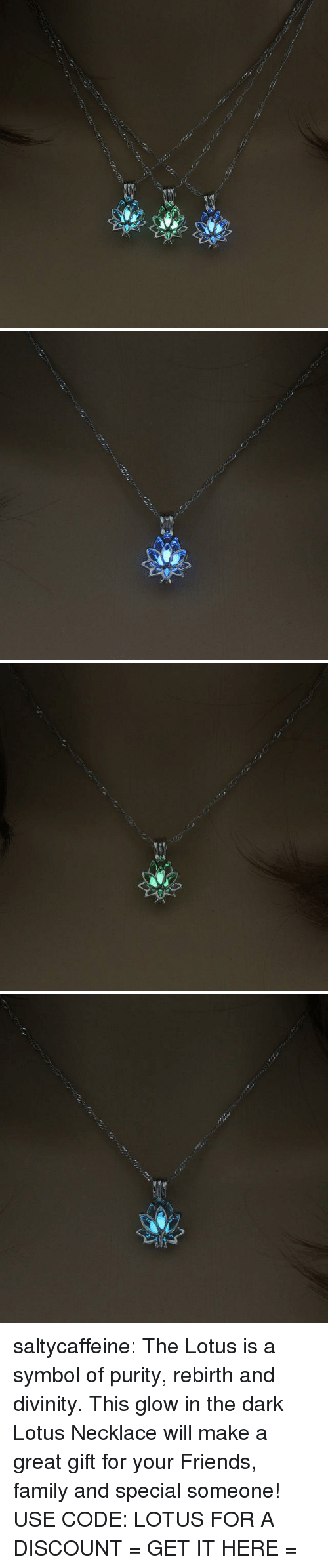 Lotus: o  ,  2 saltycaffeine:  The Lotus is a symbol of purity, rebirth and divinity. This glow in the dark Lotus Necklace will make a great gift for your Friends, family and special someone! USE CODE: LOTUS FOR A DISCOUNT = GET IT HERE =