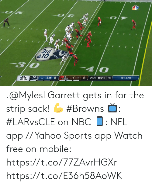 strip: -O  3rd  &10  3/0  4 0  LAR 3  3  2nd 0:28  3rd & 10  11CLE  :16  2-0 .@MylesLGarrett gets in for the strip sack! ? #Browns  ?: #LARvsCLE on NBC ?: NFL app // Yahoo Sports app Watch free on mobile: https://t.co/77ZAvrHGXr https://t.co/E36h58AoWK