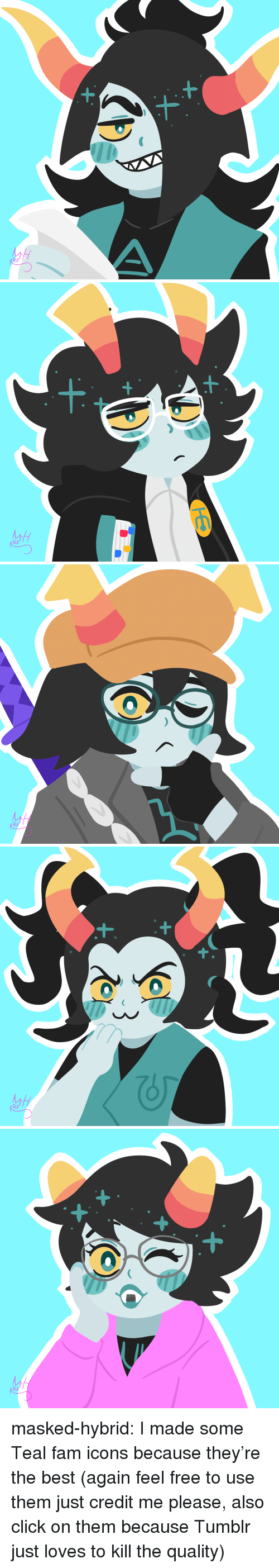 Masked: o c masked-hybrid: I made some Teal fam icons because they're the best (again feel free to use them just credit me please, also click on them because Tumblr just loves to kill the quality)