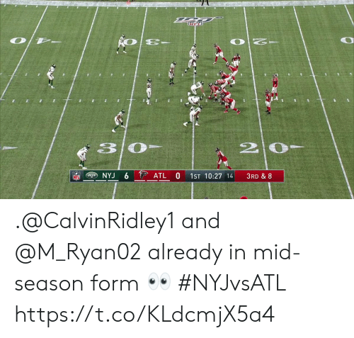 Memes, Nfl, and Jets: O T-  30  2  ATL  NYJ 6  1ST 10:27 14  3RD & 8  JETS  NFL .@CalvinRidley1 and @M_Ryan02 already in mid-season form 👀  #NYJvsATL https://t.co/KLdcmjX5a4