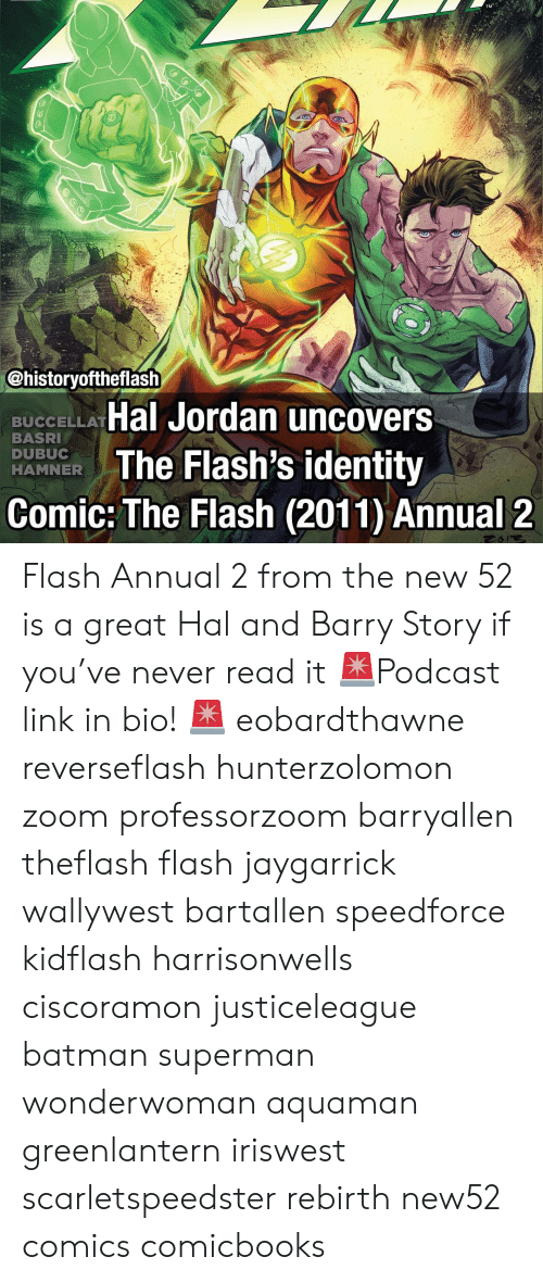 The Flash: (o  (T  @historyoftheflash  BUCCELLA Hal Jordan uncovers  BASRI  DUBUC  HAMNER  R Flash's identity  Comic: The Flash (2011) Annual 2 Flash Annual 2 from the new 52 is a great Hal and Barry Story if you've never read it 🚨Podcast link in bio! 🚨 eobardthawne reverseflash hunterzolomon zoom professorzoom barryallen theflash flash jaygarrick wallywest bartallen speedforce kidflash harrisonwells ciscoramon justiceleague batman superman wonderwoman aquaman greenlantern iriswest scarletspeedster rebirth new52 comics comicbooks