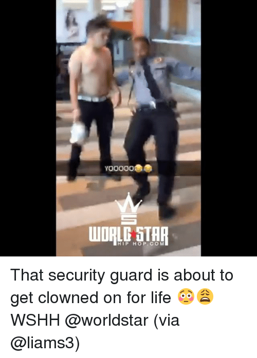 Life, Memes, and Worldstar: O0000  HIP HOP.COM That security guard is about to get clowned on for life 😳😩 WSHH @worldstar (via @liams3)