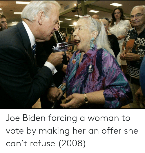 Joe Biden, Obama, and Her: OBAMA Joe Biden forcing a woman to vote by making her an offer she can't refuse (2008)