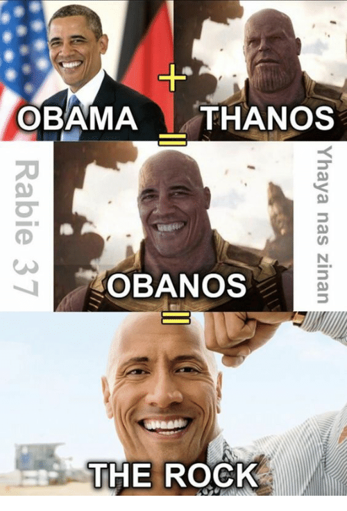 Obama, The Rock, and Thanos: OBAMA THANOS  OBANOS  THE ROCK