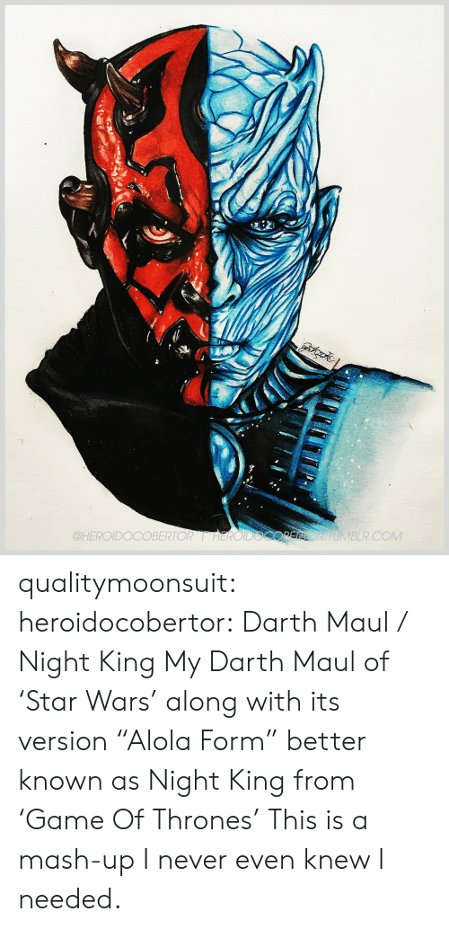 "darth maul: OBERTORHEROIDOCOPERORTOMBLR.COM  @HEROIDO qualitymoonsuit:  heroidocobertor:   Darth Maul / Night King My Darth Maul of 'Star Wars' along with its version ""Alola Form"" better known as Night King from 'Game Of Thrones'    This is a mash-up I never even knew I needed."