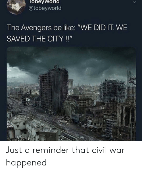 """Civil War: obevworl  @tobeyworld  The Avengers be like: """"WE DID IT. WE  SAVED THE CITY!!"""" Just a reminder that civil war happened"""