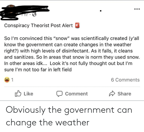 The Weather: Obviously the government can change the weather