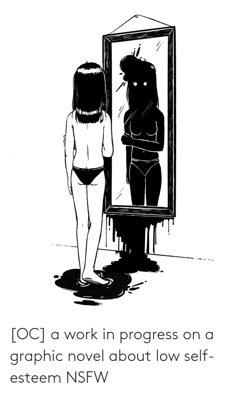 NSFW: [OC] a work in progress on a graphic novel about low self-esteem NSFW
