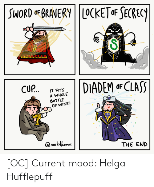 Mood: [OC] Current mood: Helga Hufflepuff