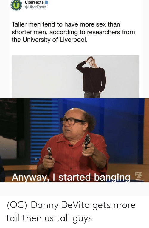 danny: (OC) Danny DeVito gets more tail then us tall guys