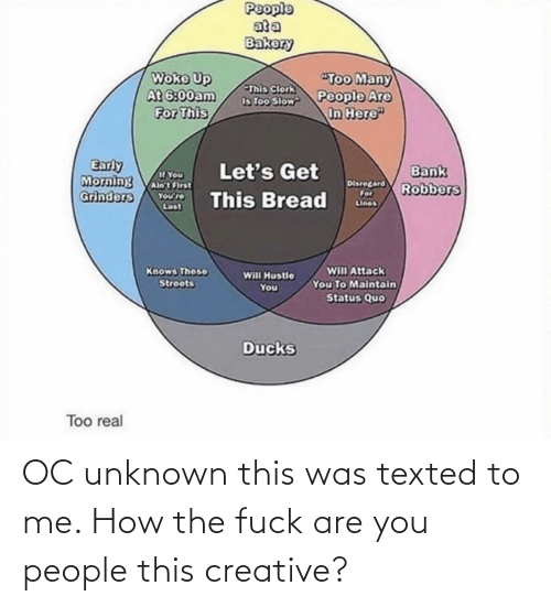 How The Fuck: OC unknown this was texted to me. How the fuck are you people this creative?