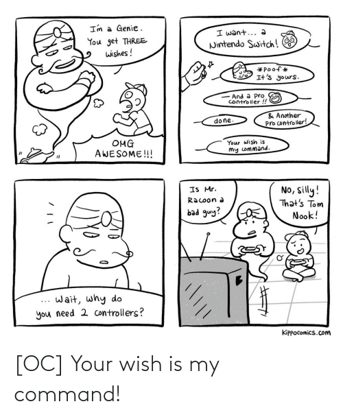 Command: [OC] Your wish is my command!