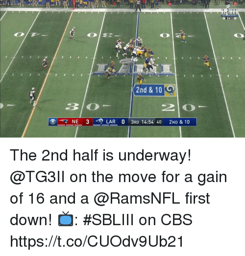 lar: OCBS  2nd & 10 O  3lO  NE 3  LAR 0 3RD 14:54 40 2ND & 10 The 2nd half is underway!  @TG3II on the move for a gain of 16 and a @RamsNFL first down!  📺: #SBLIII on CBS https://t.co/CUOdv9Ub21