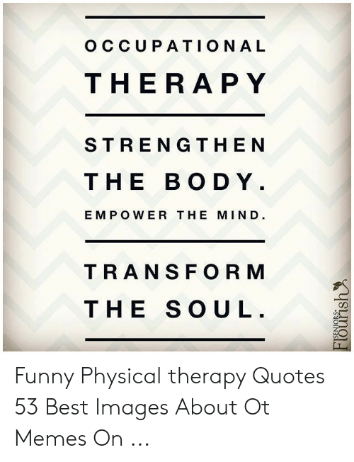 25 Best Memes About Physical Therapy Quotes Physical