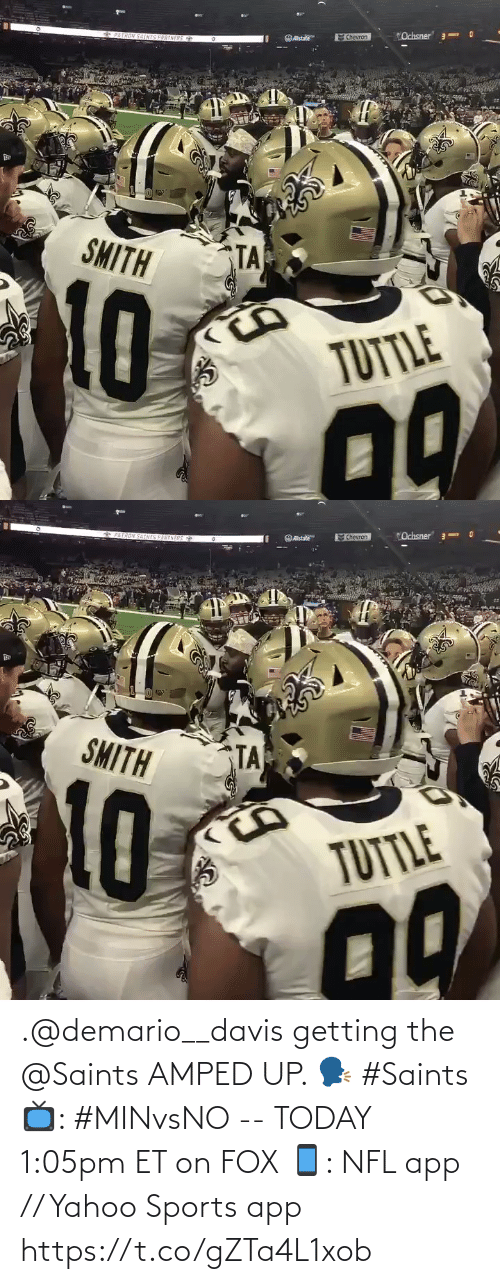 "New Orleans Saints: ""Ochsner 3  *PATRON SAINIS PARTNERS  Chevron  OAstate  SMITH  TA  TUTTLE   6PAIRON SATNIS PARENERS  ""Ochsner"" 3-  Chevron  Ostate  SMITH  TA  10  TUTTLE .@demario__davis getting the @Saints AMPED UP. 🗣 #Saints  📺: #MINvsNO -- TODAY 1:05pm ET on FOX 📱: NFL app // Yahoo Sports app https://t.co/gZTa4L1xob"