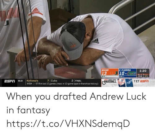Baseball: Odidas  8 FLORIDA  10  MIAMI  1:20  13  3rd  25  ESPT MLB  Nationals  7 Cubs  2 FINAL  BASEBALL  De 7 ET ESPT  97 R in last 10 games (most in 10-game span in franchise history)  wSH When you drafted Andrew Luck in fantasy https://t.co/VHXNSdemqD