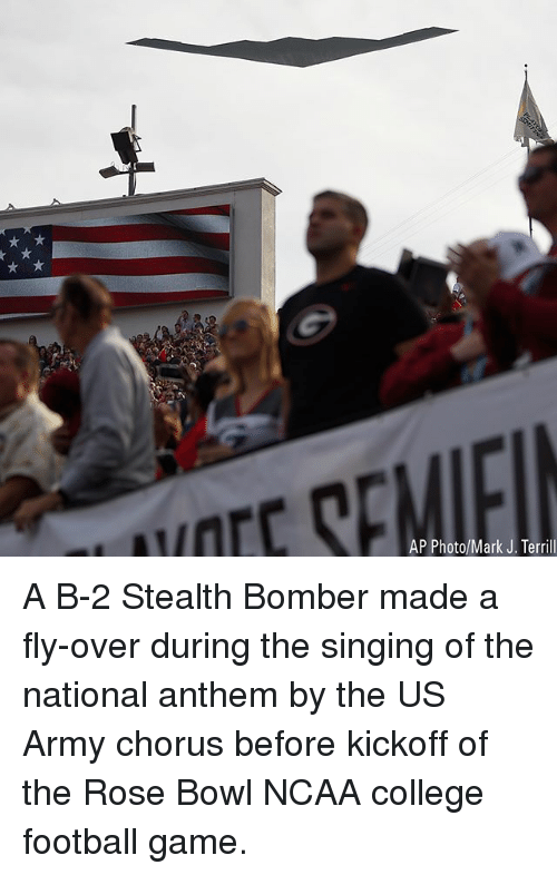 College football: OECS  AP Photo/Mark J. Terrill A B-2 Stealth Bomber made a fly-over during the singing of the national anthem by the US Army chorus before kickoff of the Rose Bowl NCAA college football game.