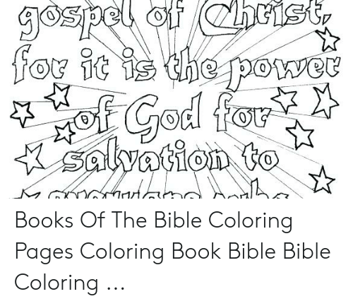 Bible Coloring: of hris  gozpel  for it is the powee  of God for  salvation to Books Of The Bible Coloring Pages Coloring Book Bible Bible Coloring ...
