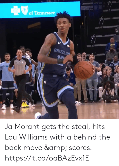 Memes, Tennessee, and Back: of Tennessee  GRIZZLES  GRIZZ  SPL Ja Morant gets the steal, hits Lou Williams with a behind the back move & scores! https://t.co/oaBAzEvx1E