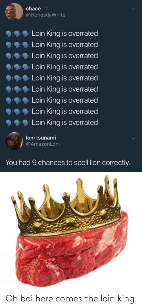 boi: Oh boi here comes the loin king