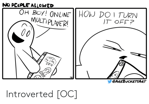 Boy, How, and Sim: OH BOy! ONLINE HOW DO 1 TURN  MULTIPLAVER!  NO PECPLE ALLOWED  IT OFF?  00  MTX  SIM  2019  @AREBUCKETSART Introverted [OC]