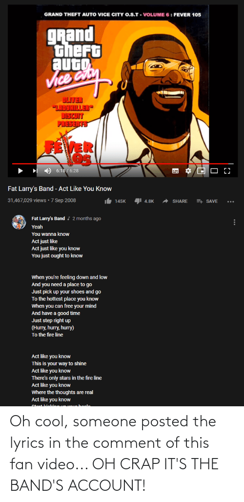 crap: Oh cool, someone posted the lyrics in the comment of this fan video... OH CRAP IT'S THE BAND'S ACCOUNT!