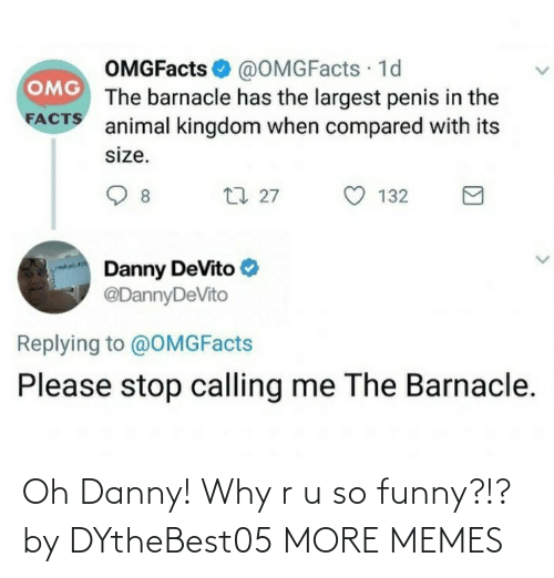 Oh: Oh Danny! Why r u so funny?!? by DYtheBest05 MORE MEMES
