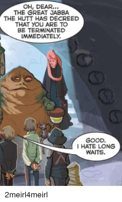Oh Dear The Great Jabba The Hutt Has Decreed That You Are To Be