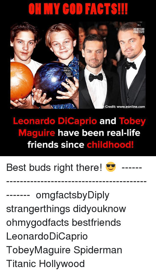 Tobey Maguire: OH MY GOD FACTS!I!  ORMYCOD  FACTS!!!  061 L.  Credit: www.eonline.com  Leonardo DiCaprio and Tobey  Maguire have been real-life  friends since childhood! Best buds right there! 😎⠀ ⠀ ------------------------------------------------------⠀ ⠀ omgfactsbyDiply strangerthings didyouknow ohmygodfacts bestfriends LeonardoDiCaprio TobeyMaguire Spiderman Titanic Hollywood