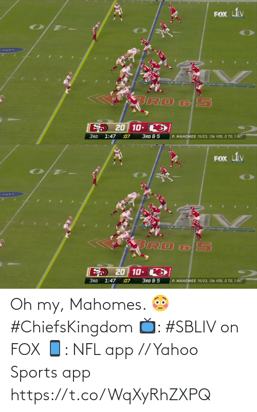fox: Oh my, Mahomes. 😳 #ChiefsKingdom  📺: #SBLIV on FOX 📱: NFL app // Yahoo Sports app https://t.co/WqXyRhZXPQ