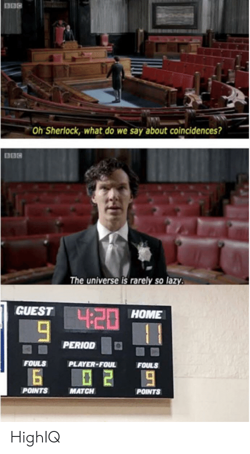 Home, Match, and Sherlock: Oh Sherlock, what do we say about coincidences?  The universe is rarely so laz  GUEST  HOME  PERIODO  FOULS  PLAYER-FOUL  FOULS  POINTS  MATCH  POINTS HighIQ