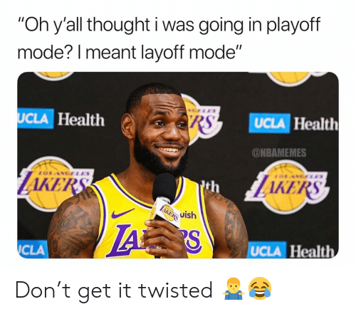 """Basketball, Nba, and Sports: """"Oh y'all thought i was going in playoff  mode? l meant layoff mode""""  UCLA Health  UCLA Health  @NBAMEMES  AKE  AKERS  th  i Uish  CLA  UCLA Health Don't get it twisted 🤷♂️😂"""