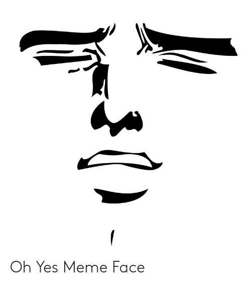 25 Best Memes About Oh Yes Meme Face Oh Yes Meme Face Memes
