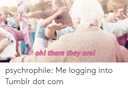 Tumblr, Blog, and Http: ohl there they arel psychrophile:  Me logging into Tumblr dot com