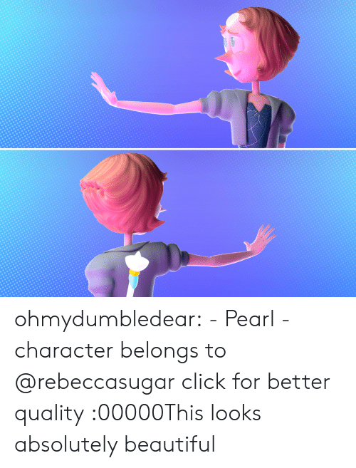Beautiful, Click, and Tumblr: ohmydumbledear:  - Pearl -character belongs to @rebeccasugarclick for better quality  :00000This looks absolutely beautiful