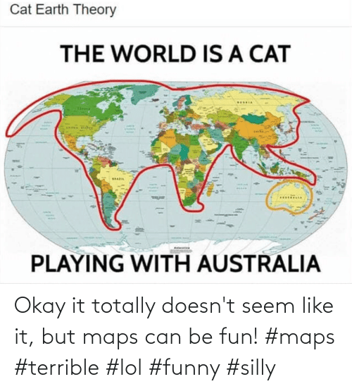 totally: Okay it totally doesn't seem like it, but maps can be fun! #maps #terrible #lol #funny #silly
