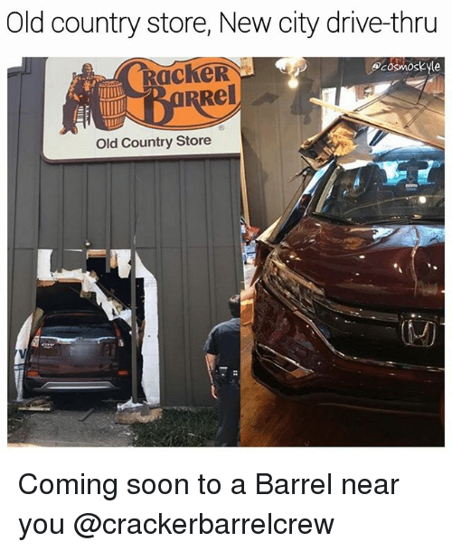 New City: Old country store, New city drive-thru  ecosMOskyle  Rel  Old Country Store Coming soon to a Barrel near you @crackerbarrelcrew