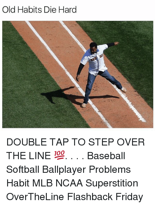 Baseballisms: Old Habits Die Hard DOUBLE TAP TO STEP OVER THE LINE 💯. . . . Baseball Softball Ballplayer Problems Habit MLB NCAA Superstition OverTheLine Flashback Friday