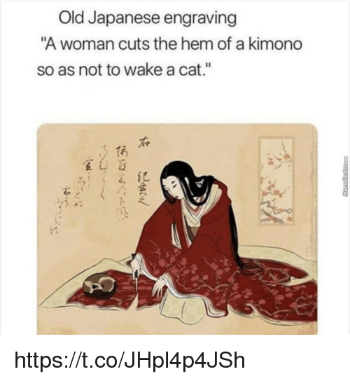 """Memes, Japanese, and Old: Old Japanese engraving  A woman cuts the hem of a kimono  so as not to wake a cat.""""  1굵  紀 https://t.co/JHpl4p4JSh"""