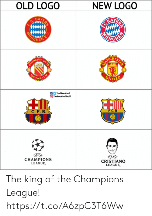 Memes, Champions League, and Old: OLD LOGO  NEW LOGO  BA  BAY  HESTER  ALL CL  TrollFootball  TheFootballTroll  FC B  CHAMPIONS  LEAGUE,  CRISTIANO  LEAGUE The king of the Champions League! https://t.co/A6zpC3T6Ww