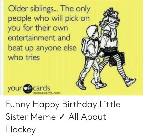 🐣 25+ Best Memes About Funny Happy Birthday Sister Meme