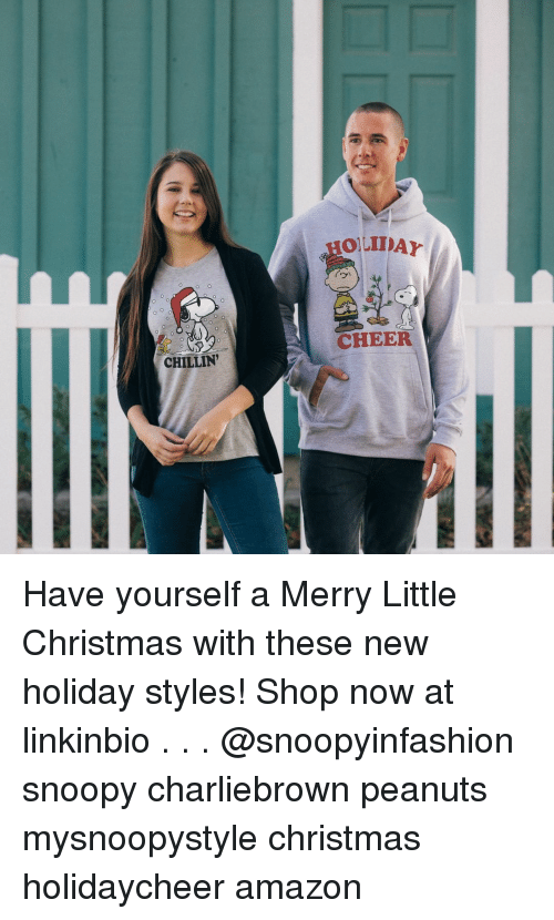 Snoopy: OLIDAY  fow  CHEER  CHILLIN' Have yourself a Merry Little Christmas with these new holiday styles! Shop now at linkinbio . . . @snoopyinfashion snoopy charliebrown peanuts mysnoopystyle christmas holidaycheer amazon