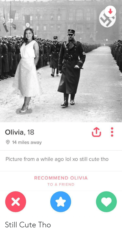 Recommendation: Olivia, 18  9 14 miles away  Picture from a while ago lol xo still cute tho  RECOMMEND OLIVIA  TO A FRIEND Still Cute Tho