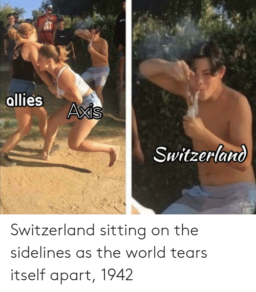 sidelines: ollies  Switzerland Switzerland sitting on the sidelines as the world tears itself apart, 1942